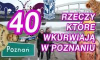 40 rzeczy, które wk...wiają w Poznaniu