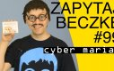 Zapytaj Beczkę #99: Cyber Marian