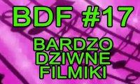 Bardzo Dziwne Filmiki - 17