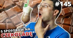 5 sposobów na... czekoladę
