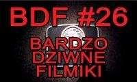 Bardzo Dziwne Filmiki - 26