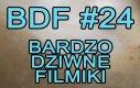 Bardzo Dziwne Filmiki - 24
