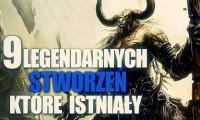 9 legendarnych stworzeń, które istniały naprawdę!