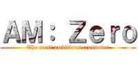 AM: Zero [PBF]