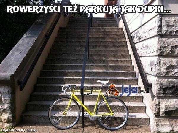Rowerzyści też parkują jak dupki...