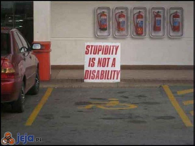 Głupota nie jest inwalidztwem