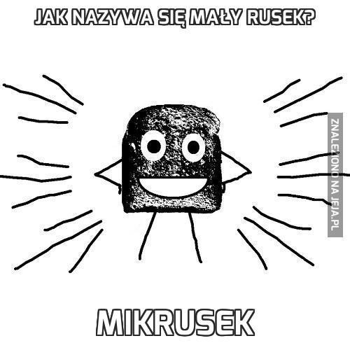 Jak nazywa się mały Rusek?