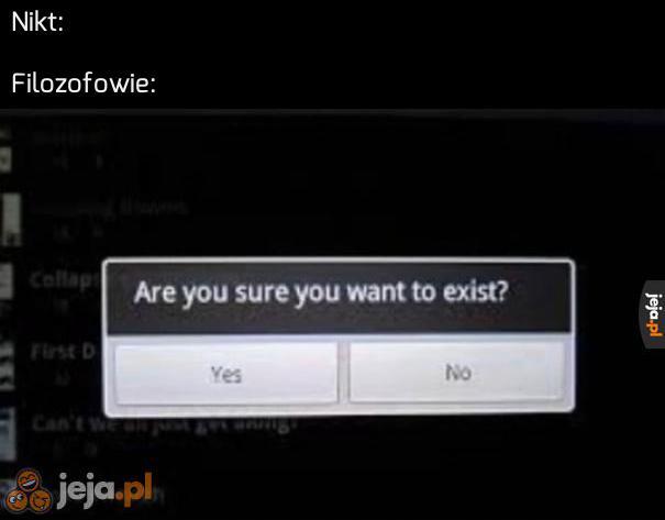 Czy na pewno chcesz istnieć?