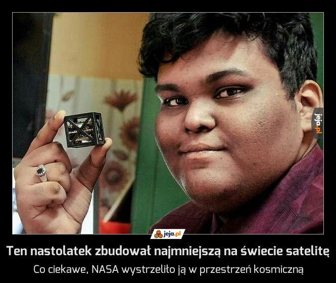 Ten nastolatek zbudował najmniejszą na świecie satelitę