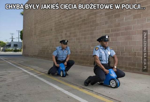Chyba były jakieś cięcia budżetowe w policji...