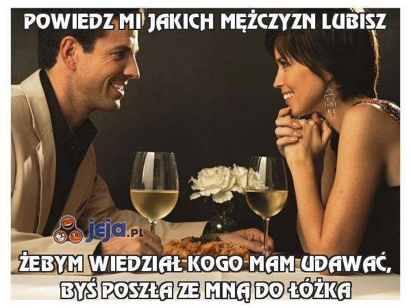 Powiedz mi jakich mężczyzn lubisz