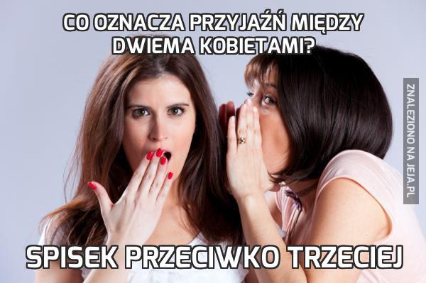 Co oznacza przyjaźń między dwiema kobietami?