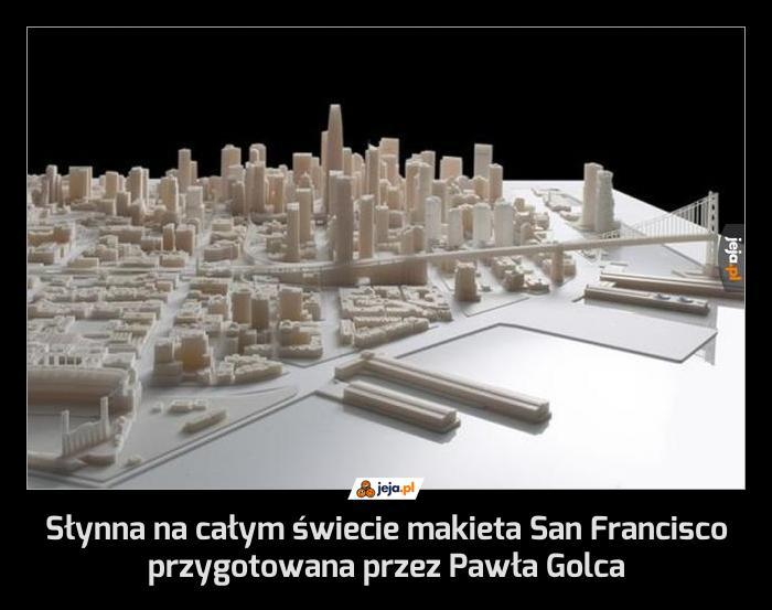 Słynna na całym świecie makieta San Francisco przygotowana przez Pawła Golca