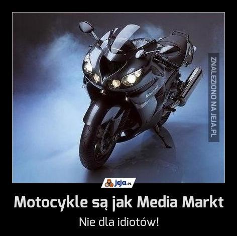 Motocykle są jak Media Markt