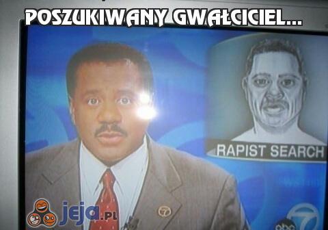 Poszukiwany gwałciciel...
