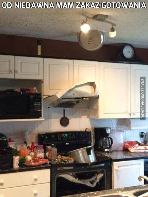 Od niedawna mam zakaz gotowania