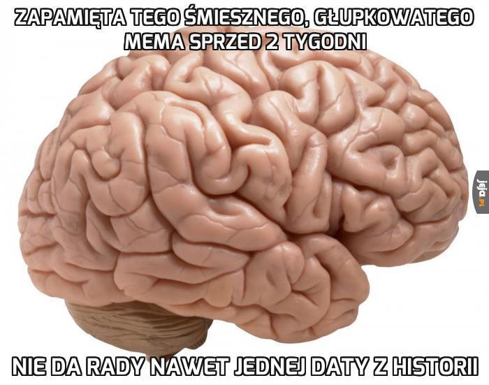 Nie ma lekko z tym moim mózgiem