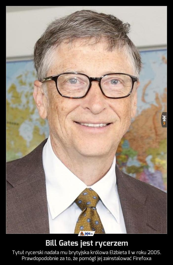 Bill Gates jest rycerzem