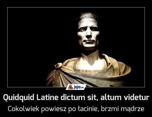 Quidquid Latine Dictum Sit Altum Videtur Jejapl