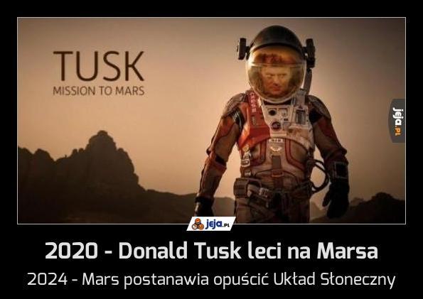 2020 - Donald Tusk leci na Marsa
