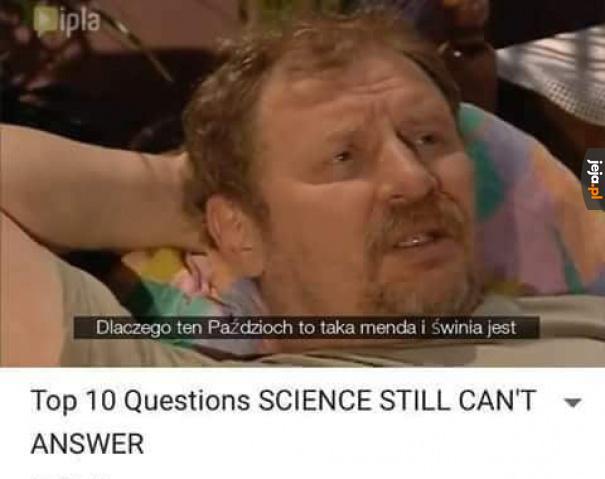 Top 10 pytań, na które nauka wciąż nie zna odpowiedzi