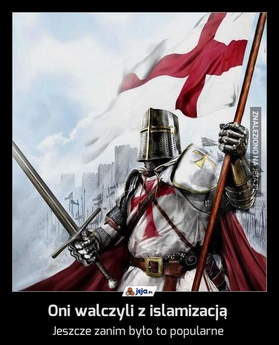 Oni walczyli z islamizacją