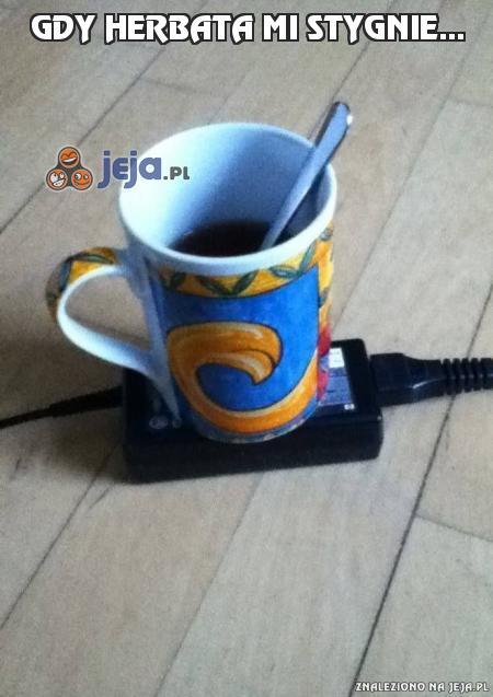 Gdy herbata mi stygnie...