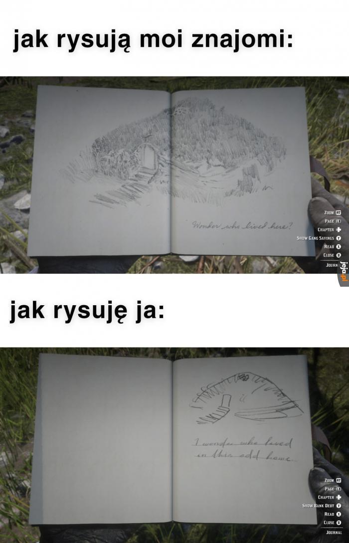 Naprawdę rysuję tak jak na dolnym obrazku