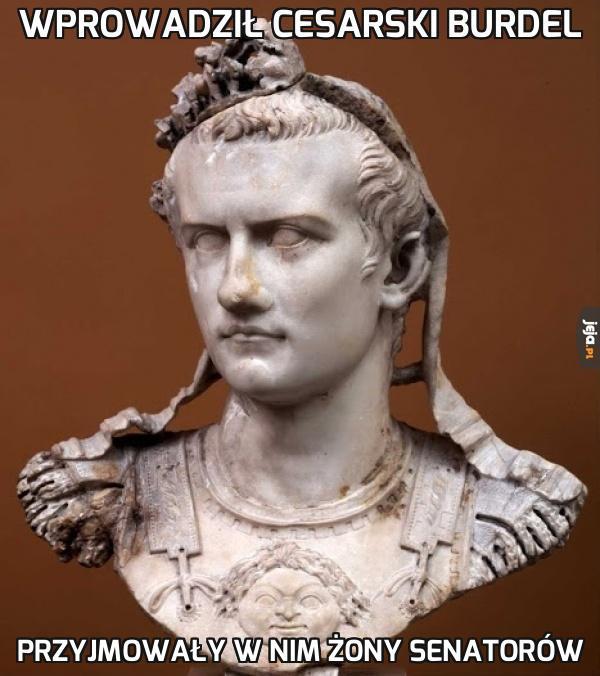 Przed państwem Kaligula!