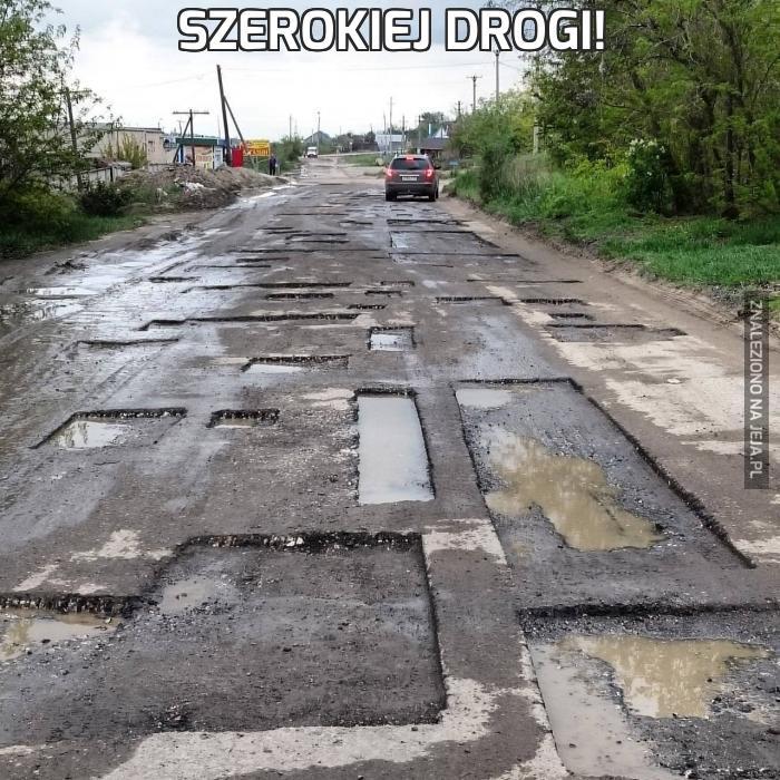 Szerokiej drogi!