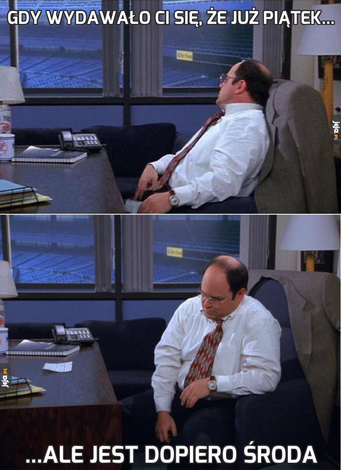 Gdy wydawało Ci się, że już piątek...