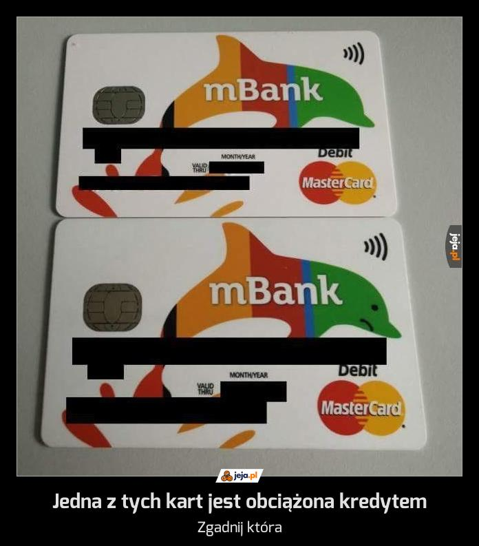 Jedna z tych kart jest obciążona kredytem