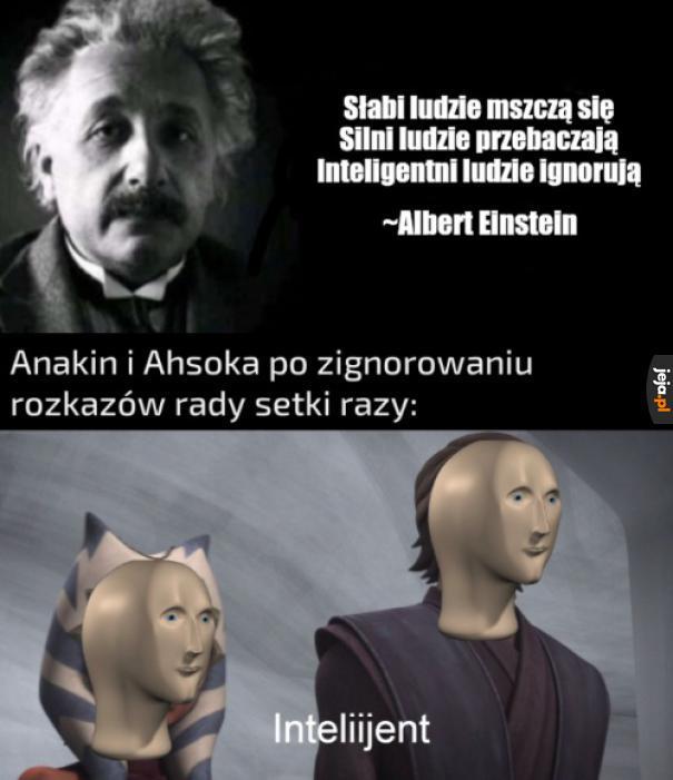 Słuchaj no, inteligent...