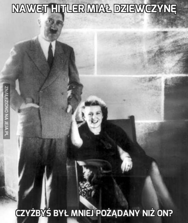 Nawet Hitler miał dziewczynę