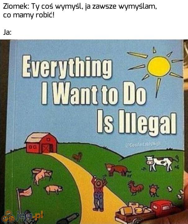 Nic legalnego nie wymyślę