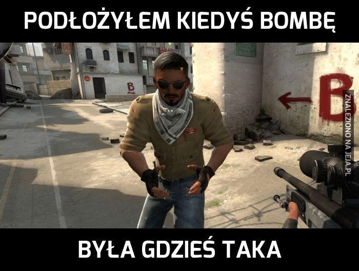 Podłożyłem kiedyś bombę...