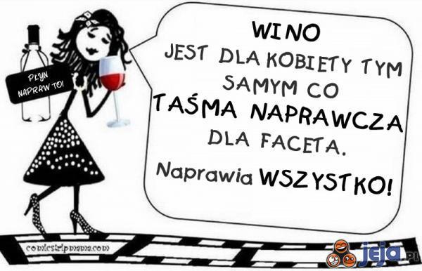 Czym wino jest dla kobiety - Jeja.pl