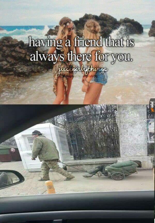 Mieć przyjaciela, który zawsze będzie przy Tobie