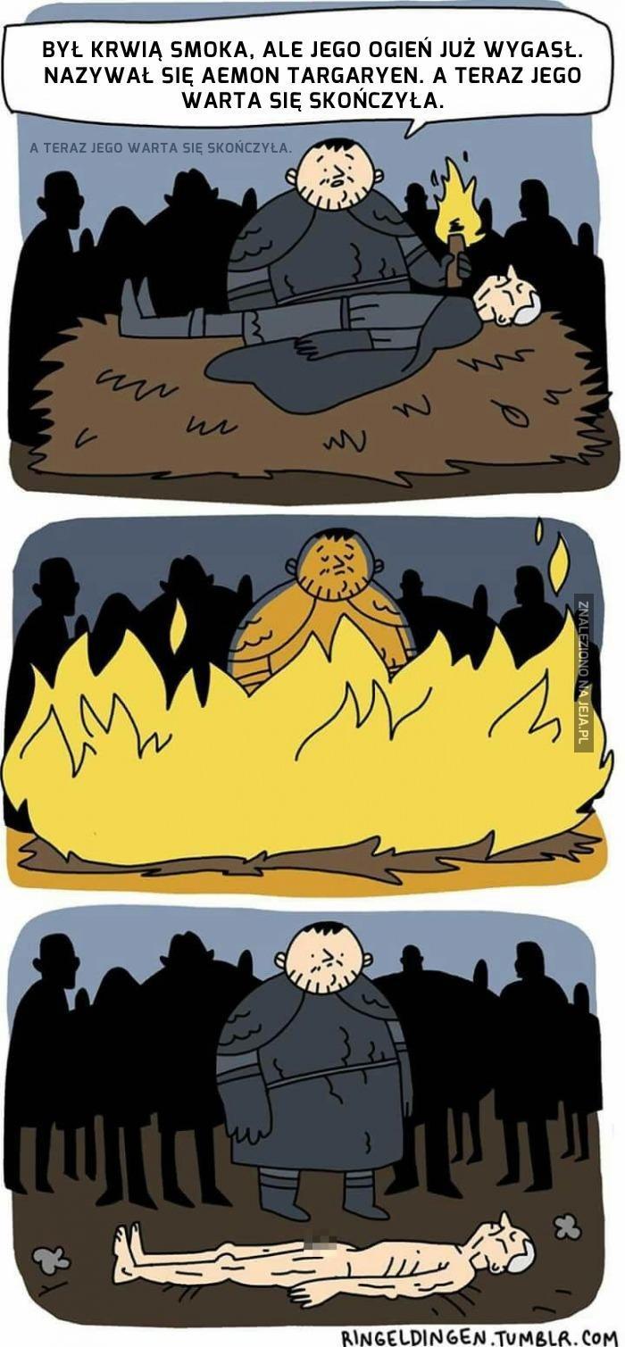 Sam, Targaryenowie się nie palą...
