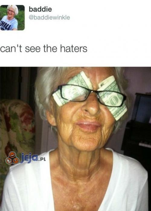 Babcia mojego kumpla ma w nosie hejterów