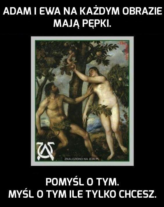Adam i Ewa na każdym obrazie mają pępki