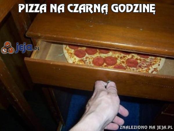 Pizza na czarną godzinę