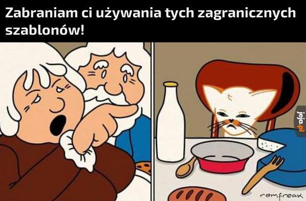 Polacy nie gęsi, swoje szablony mają