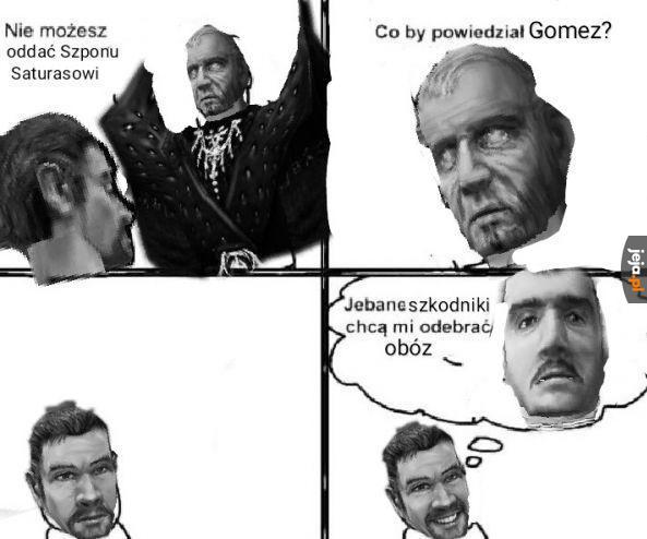 Co powiedziałby Gomez?