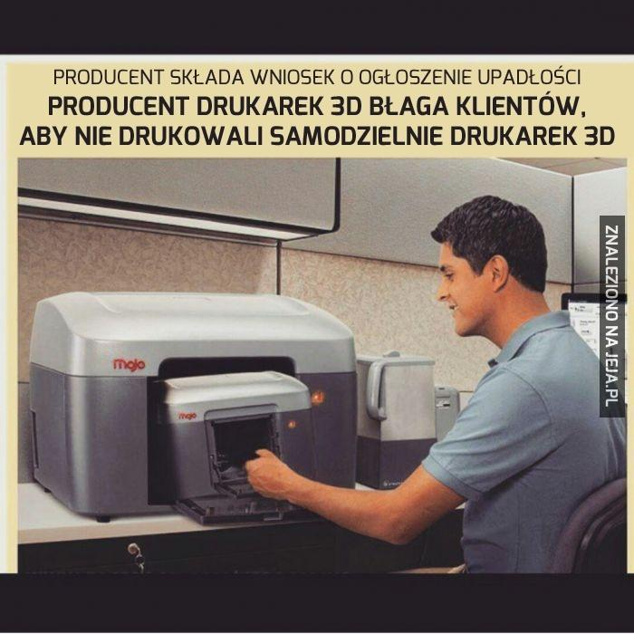Koszmar producentów drukarek 3D