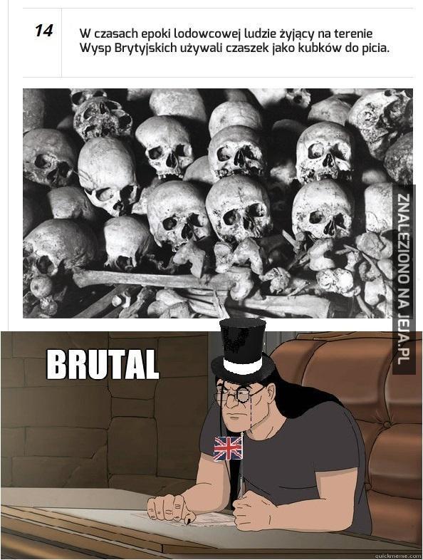 Like a brutal!