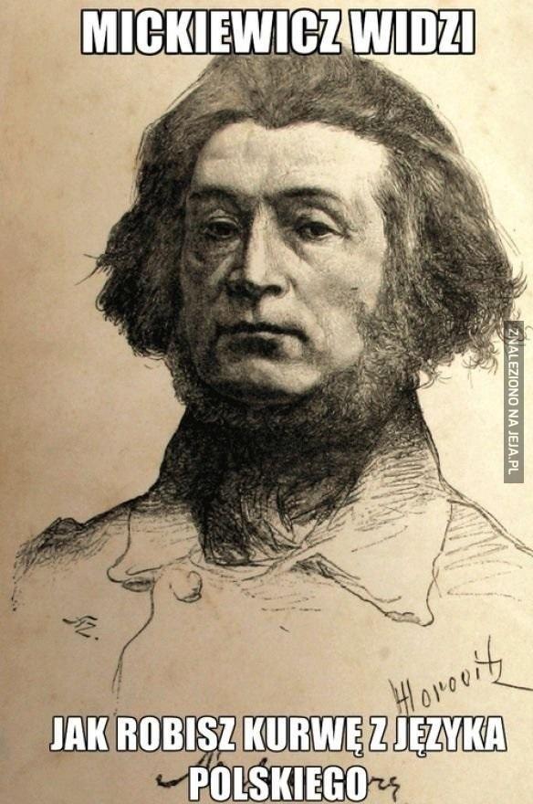 Mickiewicz widzi