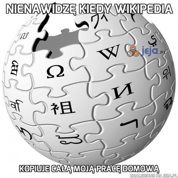 Nienawidzę kiedy Wikipedia