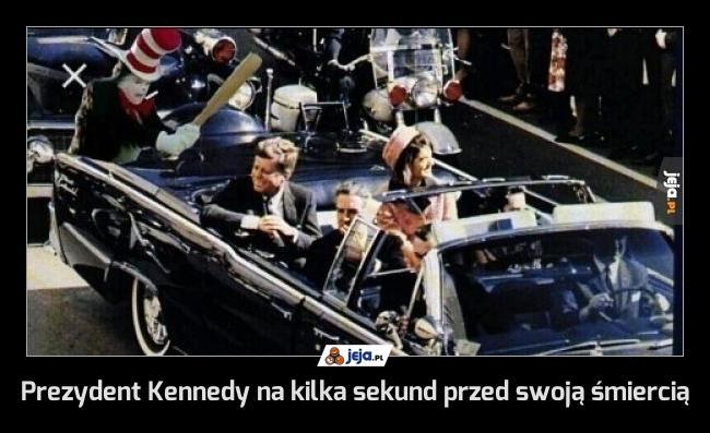 Prezydent Kennedy na kilka sekund przed swoją śmiercią