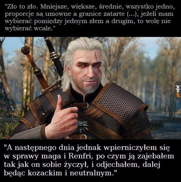 """""""Tak mi się powiedziało, wiesz..."""" - Geralt"""